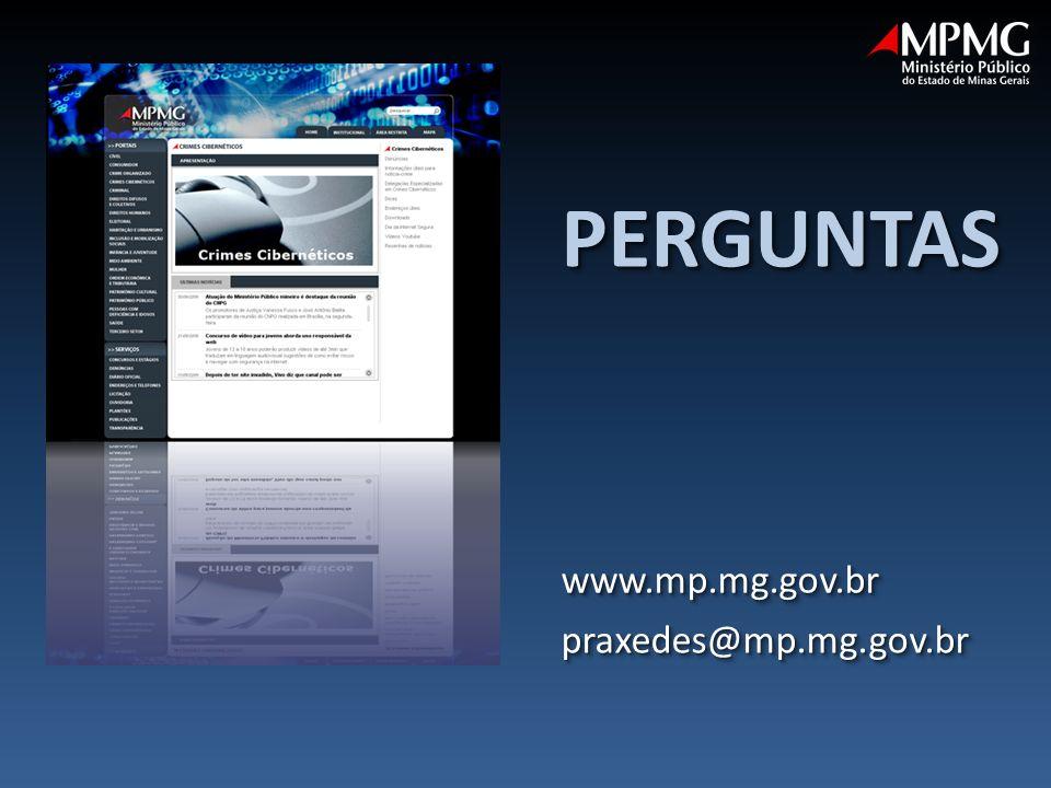 PERGUNTAS www.mp.mg.gov.br praxedes@mp.mg.gov.br