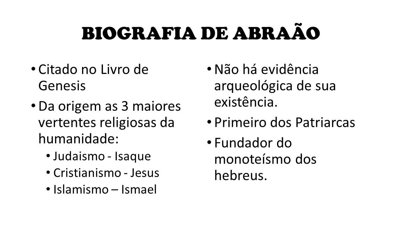 BIOGRAFIA DE ABRAÃO Citado no Livro de Genesis