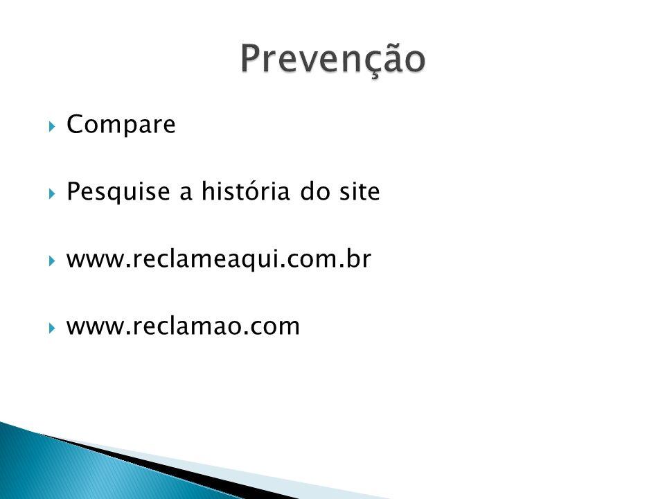 Prevenção Compare Pesquise a história do site www.reclameaqui.com.br