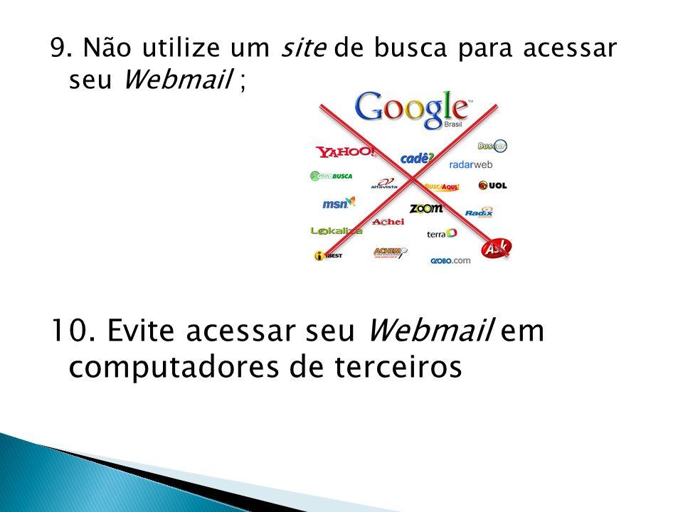 10. Evite acessar seu Webmail em computadores de terceiros