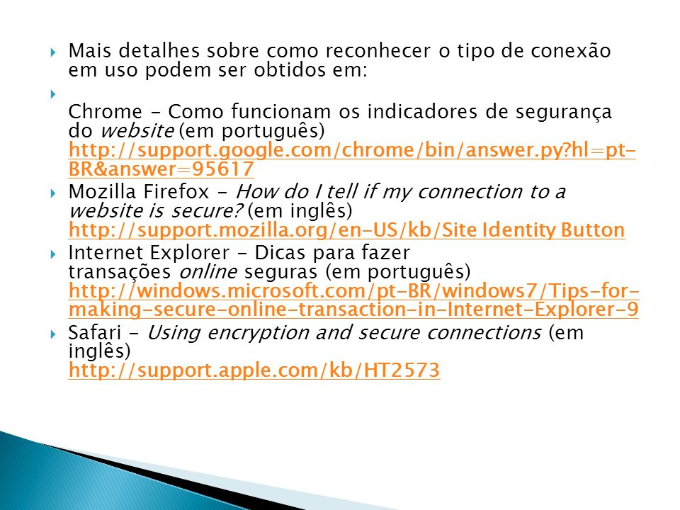Mais detalhes sobre como reconhecer o tipo de conexão em uso podem ser obtidos em: