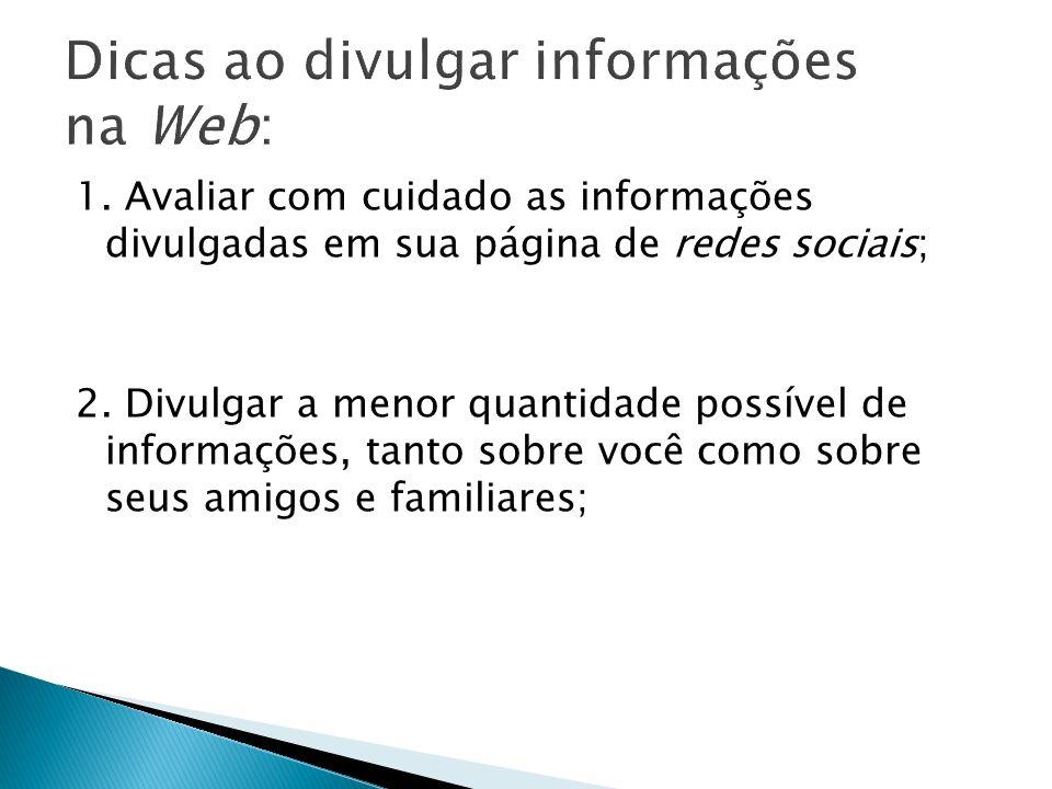 Dicas ao divulgar informações na Web: