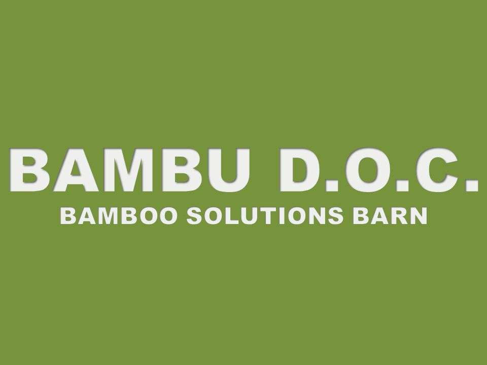 BAMBU D.O.C. BAMBOO SOLUTIONS BARN
