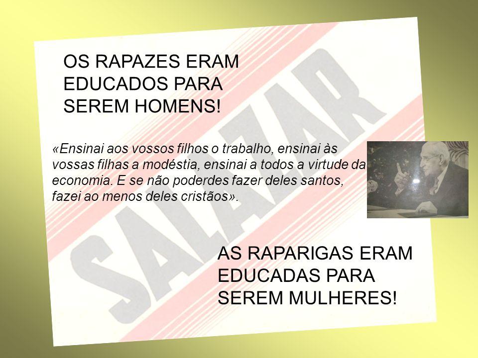 OS RAPAZES ERAM EDUCADOS PARA SEREM HOMENS!