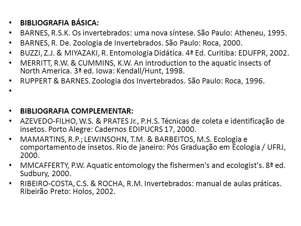 BARNES, R. De. Zoologia de Invertebrados. São Paulo: Roca, 2000.