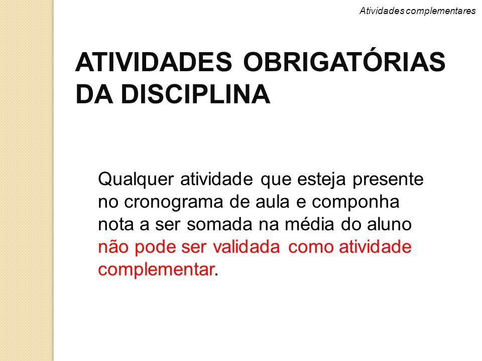 ATIVIDADES OBRIGATÓRIAS DA DISCIPLINA