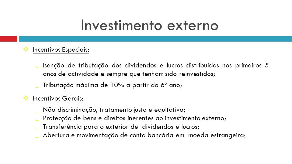 Investimento externo Incentivos Especiais: