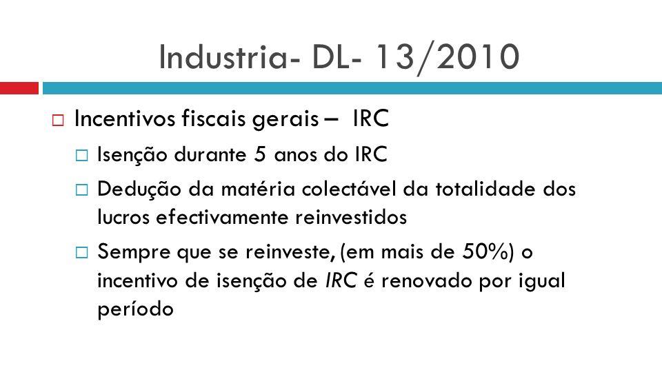 Industria- DL- 13/2010 Incentivos fiscais gerais – IRC