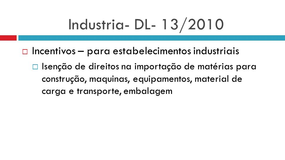Industria- DL- 13/2010 Incentivos – para estabelecimentos industriais