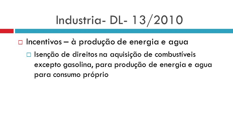 Industria- DL- 13/2010 Incentivos – à produção de energia e agua