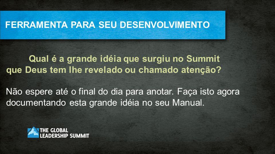 Qual é a grande idéia que surgiu no Summit