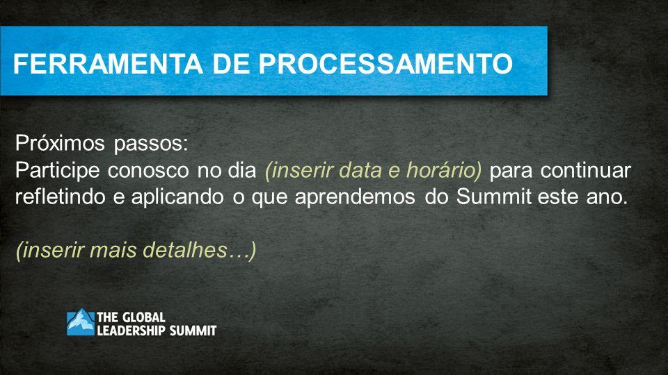 NEXT STEP TOOLS FERRAMENTA DE PROCESSAMENTO Próximos passos:
