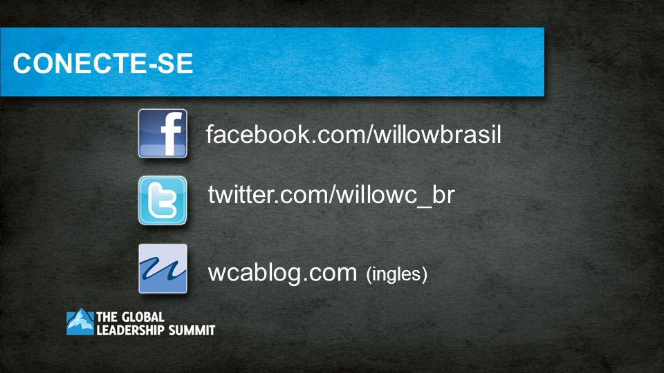 CONECTE-SE facebook.com/willowbrasil twitter.com/willowc_br