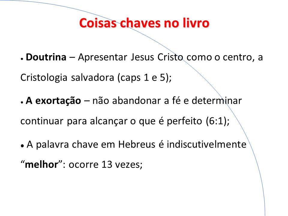 Coisas chaves no livro Doutrina – Apresentar Jesus Cristo como o centro, a Cristologia salvadora (caps 1 e 5);