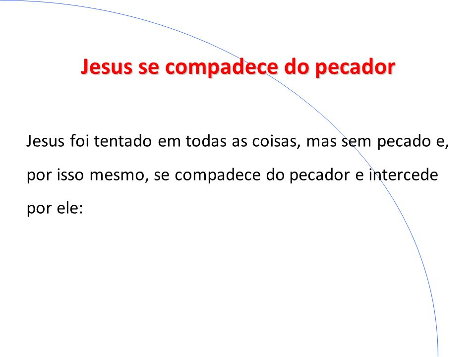 Jesus se compadece do pecador