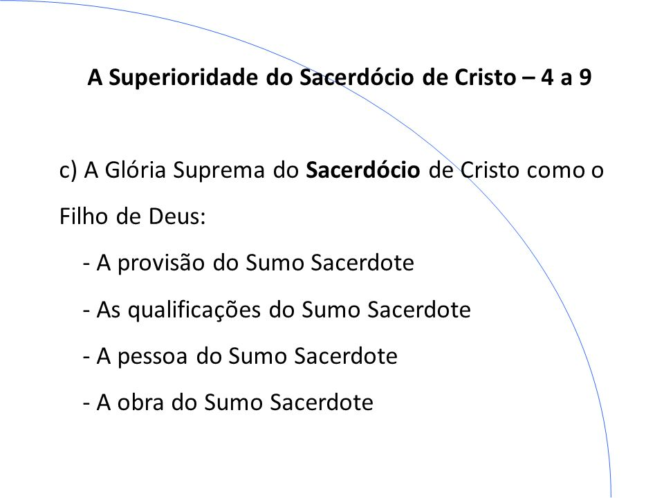 A Superioridade do Sacerdócio de Cristo – 4 a 9