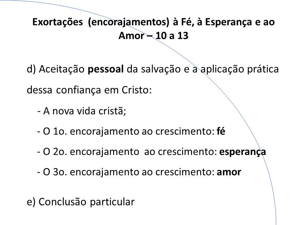 Exortações (encorajamentos) à Fé, à Esperança e ao Amor – 10 a 13