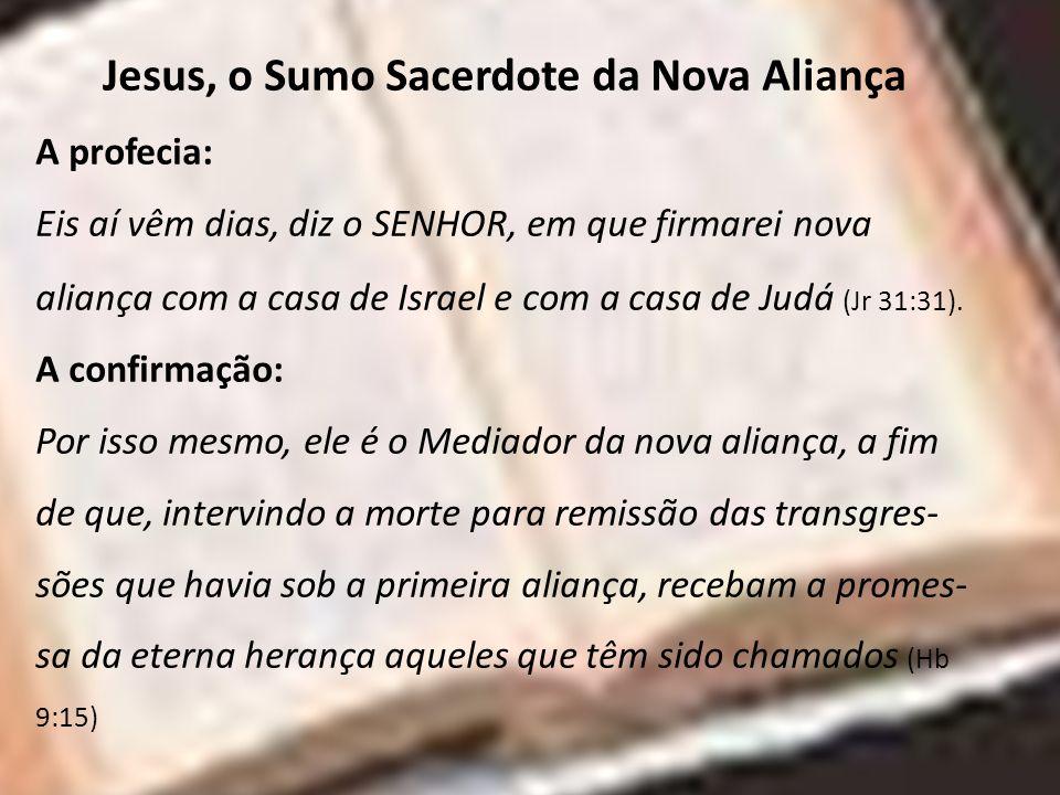 Jesus, o Sumo Sacerdote da Nova Aliança
