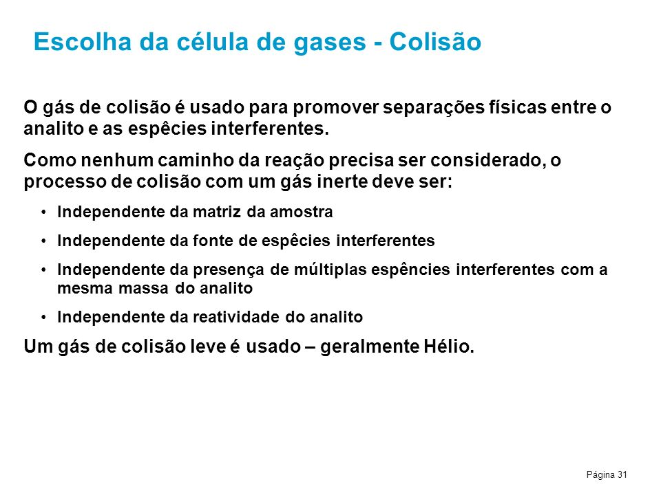 Escolha da célula de gases - Colisão