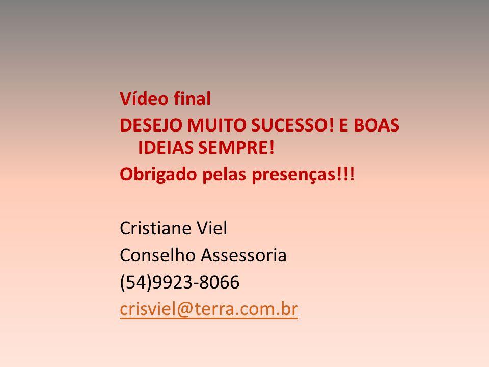 Vídeo final DESEJO MUITO SUCESSO! E BOAS IDEIAS SEMPRE! Obrigado pelas presenças!!! Cristiane Viel.