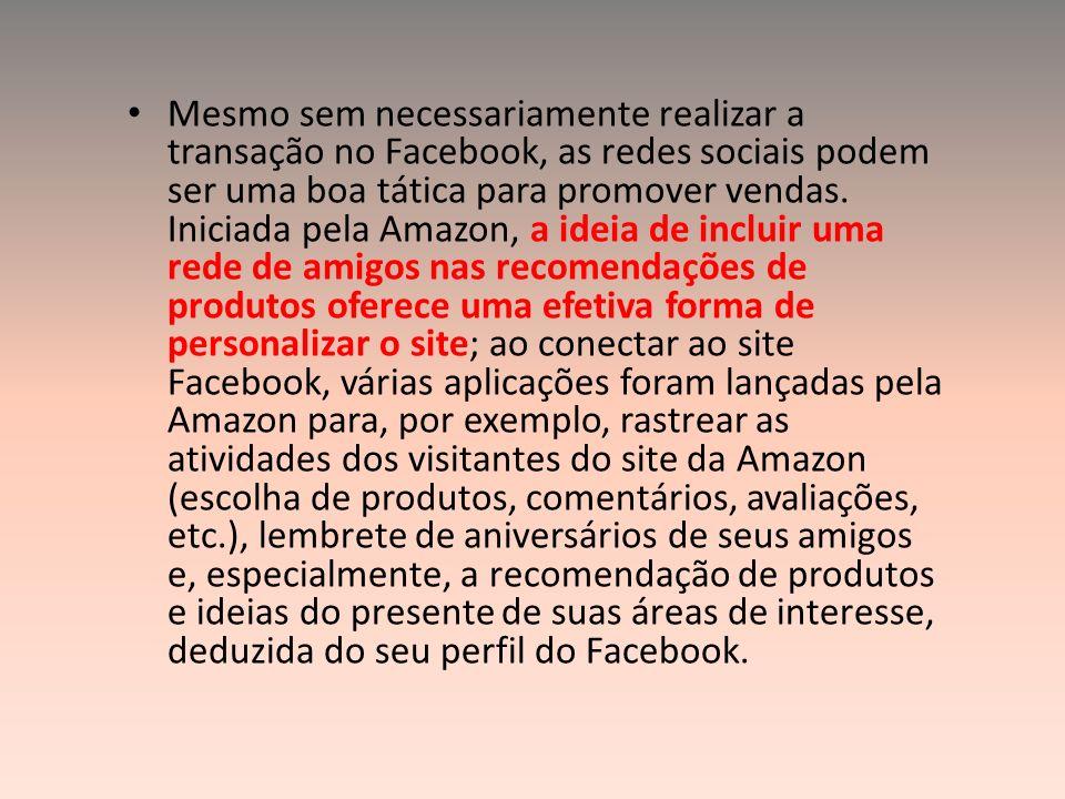 Mesmo sem necessariamente realizar a transação no Facebook, as redes sociais podem ser uma boa tática para promover vendas.