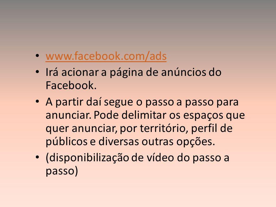 www.facebook.com/ads Irá acionar a página de anúncios do Facebook.