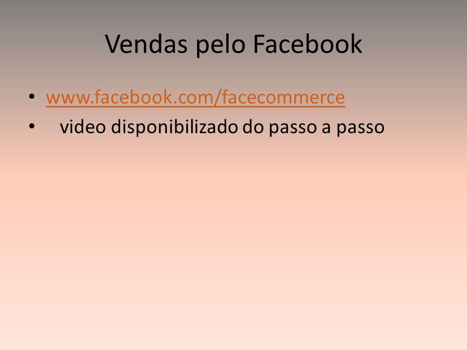 Vendas pelo Facebook www.facebook.com/facecommerce