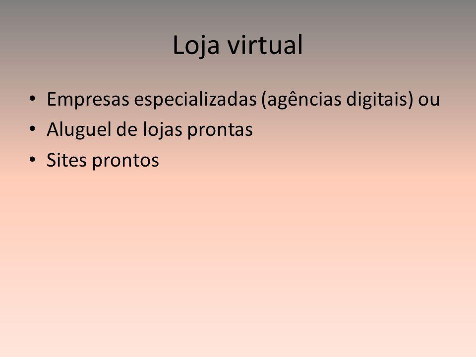 Loja virtual Empresas especializadas (agências digitais) ou
