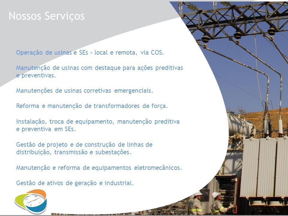 Nossos Serviços Operação de usinas e SEs – local e remota, via COS.