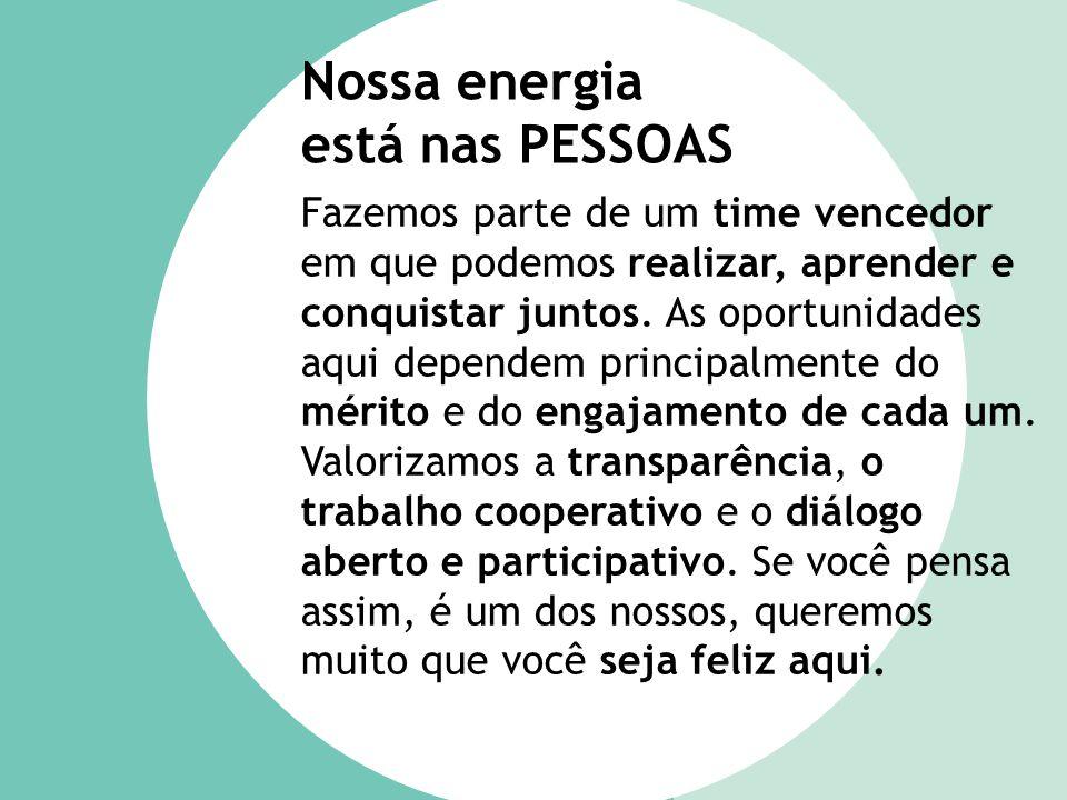 PESSOAS Nossa energia está nas PESSOAS