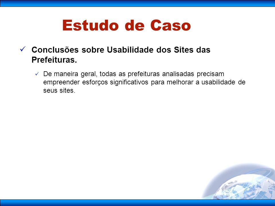 Estudo de Caso Conclusões sobre Usabilidade dos Sites das Prefeituras.