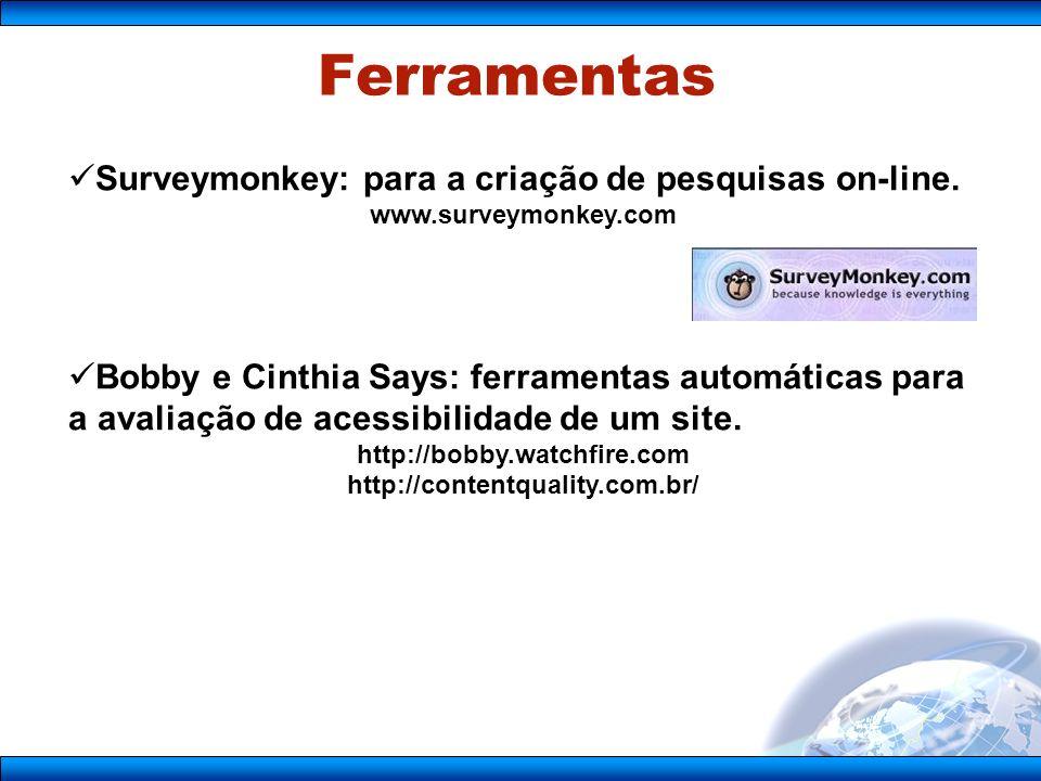 Ferramentas Surveymonkey: para a criação de pesquisas on-line.
