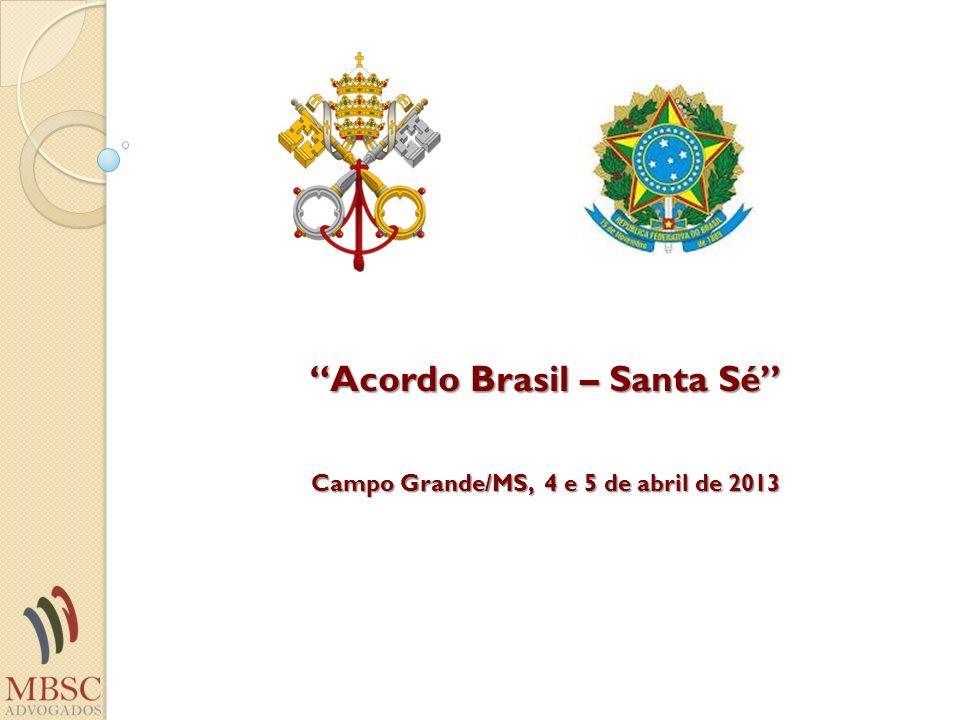 Acordo Brasil – Santa Sé Campo Grande/MS, 4 e 5 de abril de 2013
