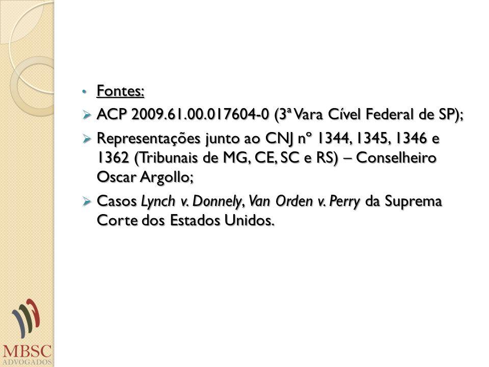 Fontes:ACP 2009.61.00.017604-0 (3ª Vara Cível Federal de SP);
