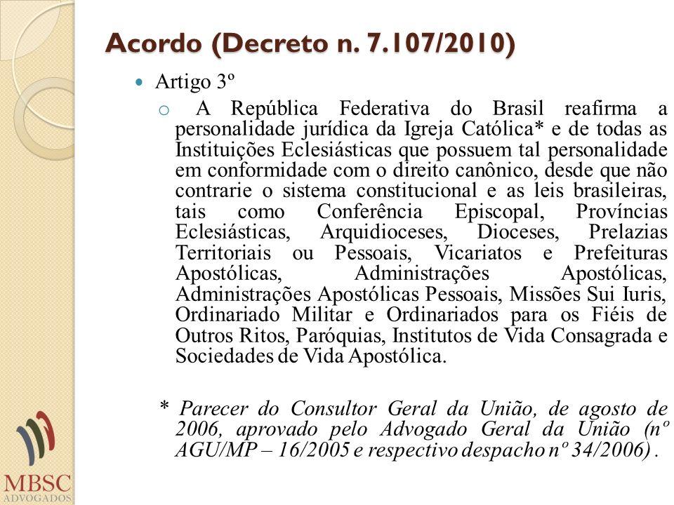 Acordo (Decreto n. 7.107/2010) Artigo 3º
