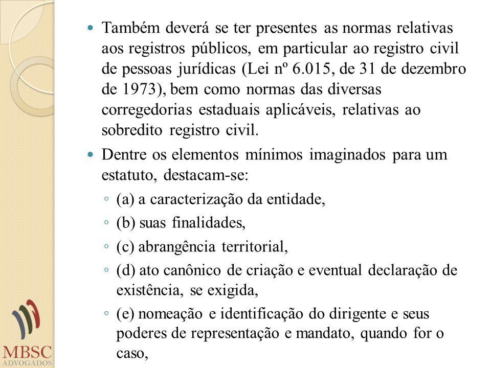 Dentre os elementos mínimos imaginados para um estatuto, destacam-se: