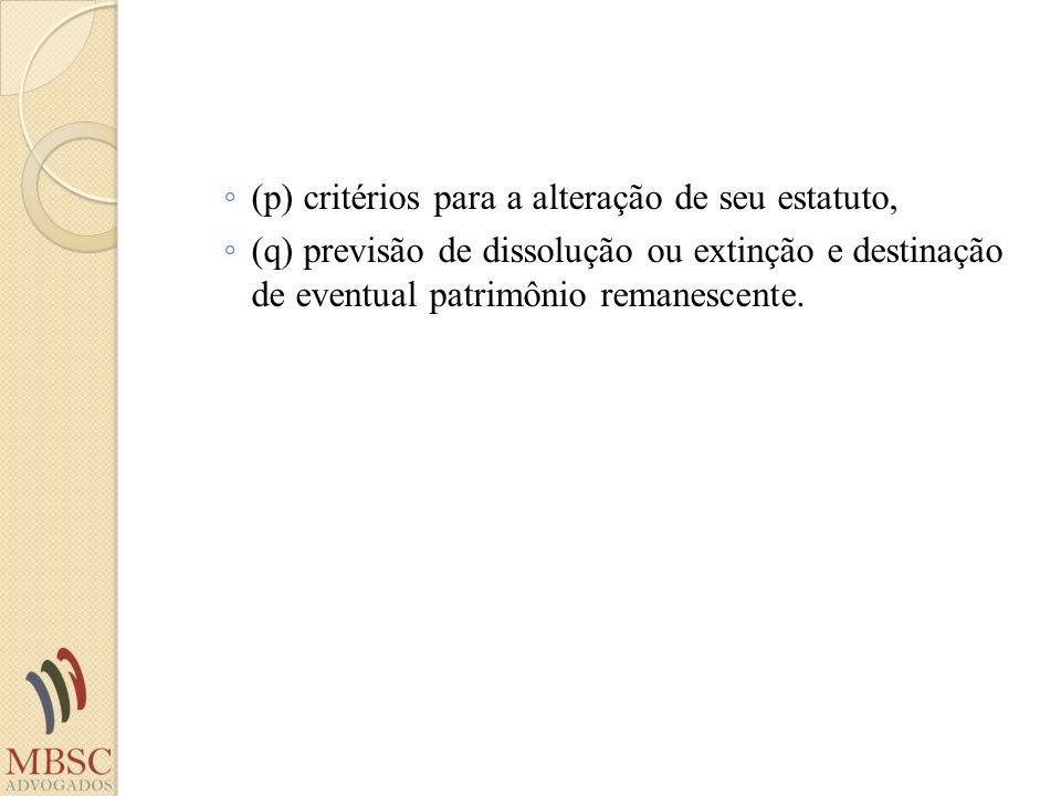 (p) critérios para a alteração de seu estatuto,