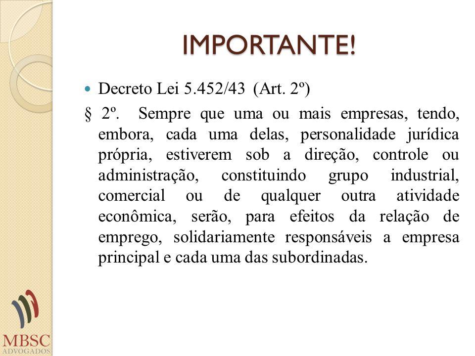 IMPORTANTE! Decreto Lei 5.452/43 (Art. 2º)