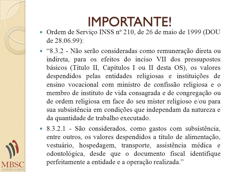 IMPORTANTE!Ordem de Serviço INSS nº 210, de 26 de maio de 1999 (DOU de 28.06.99):