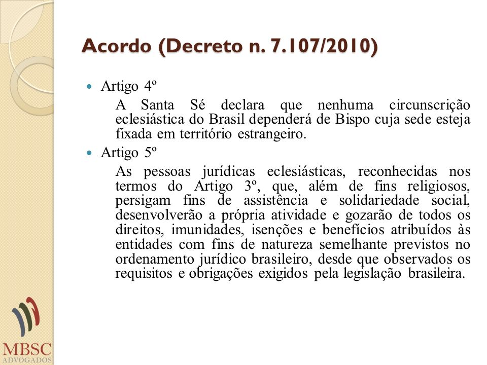 Acordo (Decreto n. 7.107/2010) Artigo 4º