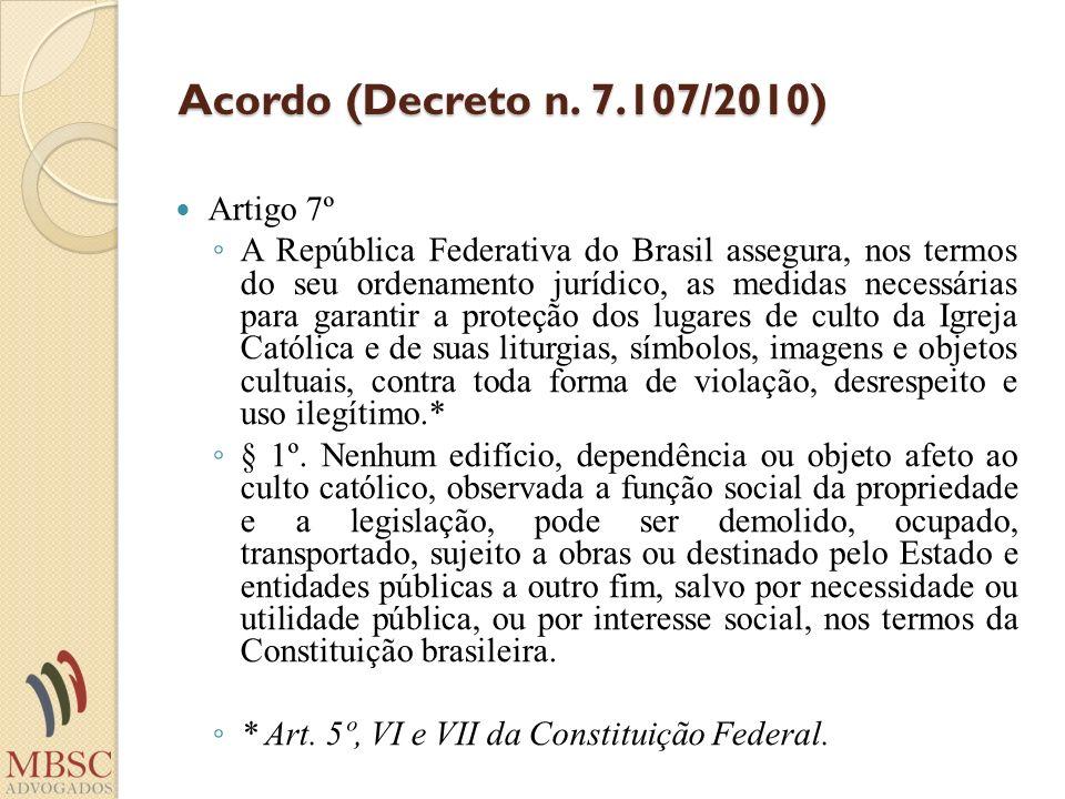 Acordo (Decreto n. 7.107/2010) Artigo 7º