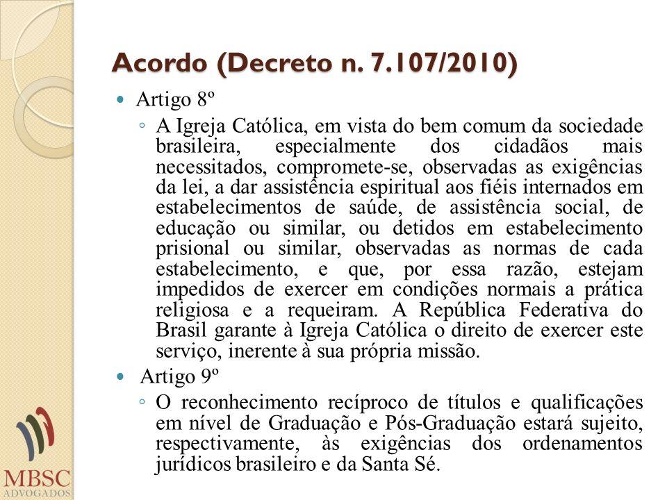 Acordo (Decreto n. 7.107/2010) Artigo 8º