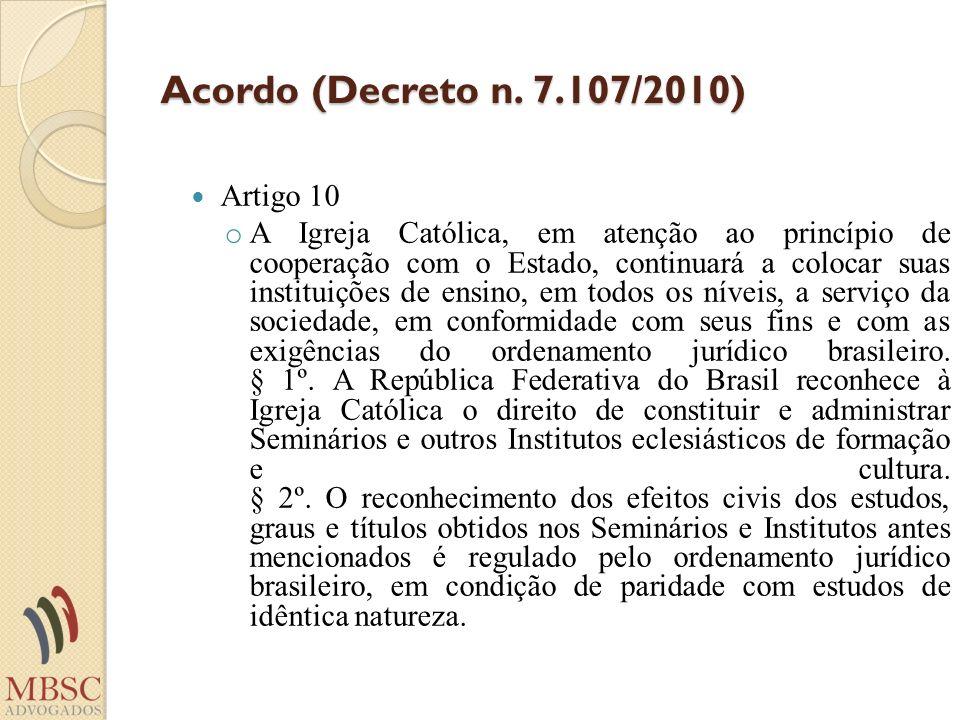 Acordo (Decreto n. 7.107/2010) Artigo 10