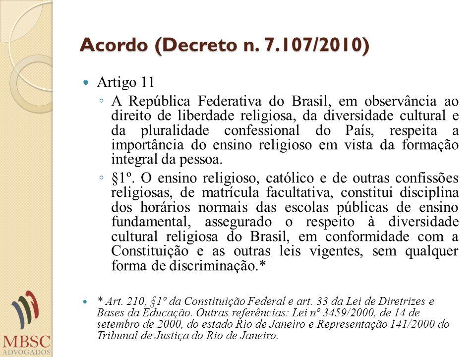 Acordo (Decreto n. 7.107/2010) Artigo 11