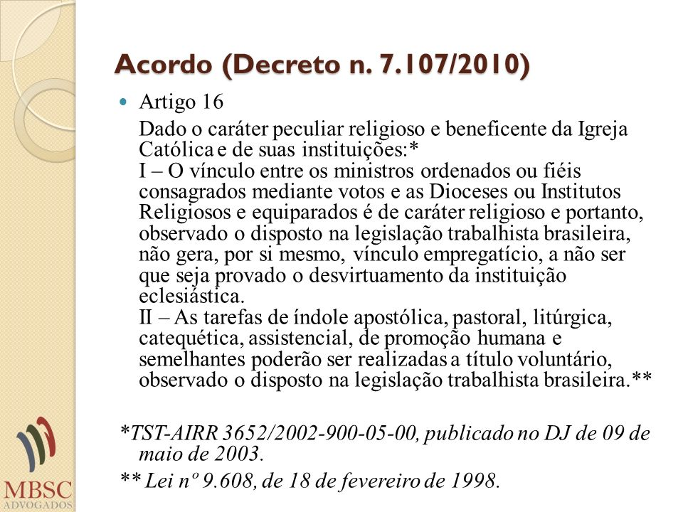 Acordo (Decreto n. 7.107/2010) Artigo 16