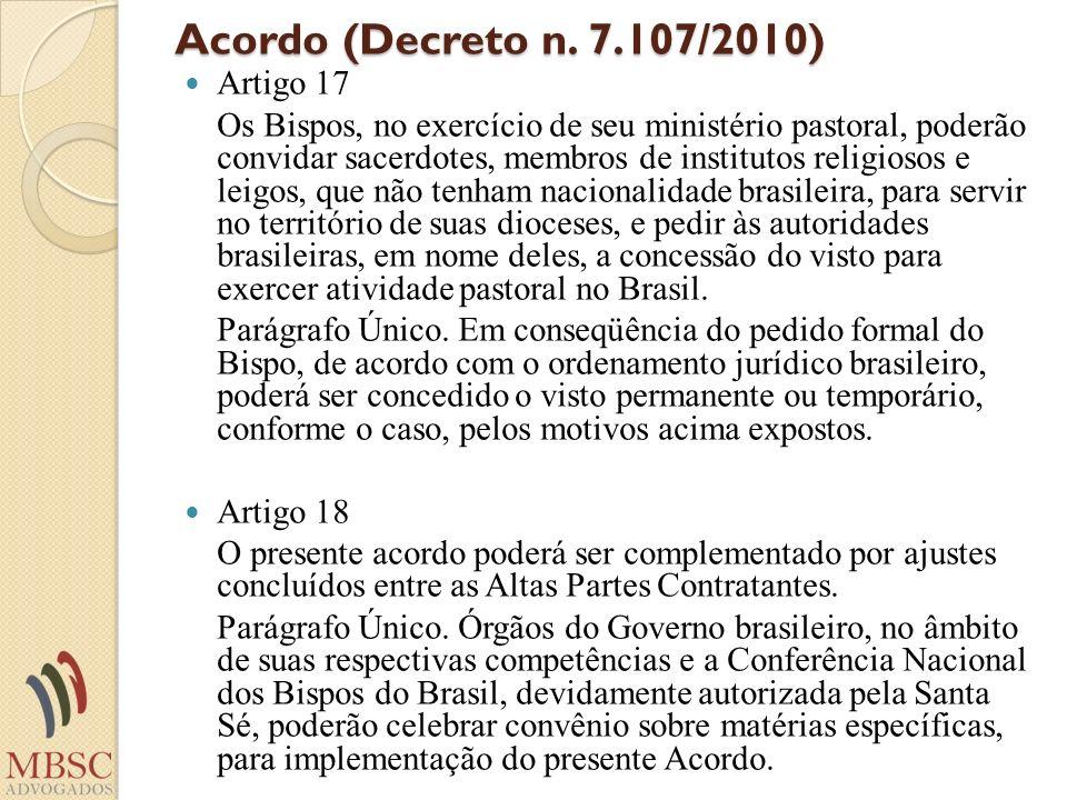 Acordo (Decreto n. 7.107/2010) Artigo 17