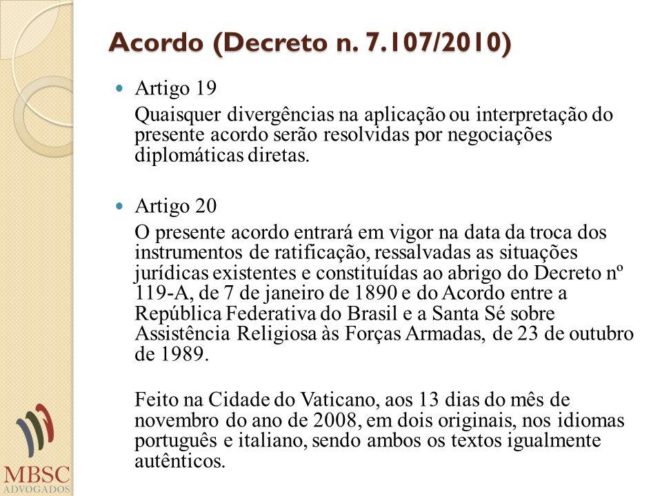 Acordo (Decreto n. 7.107/2010) Artigo 19