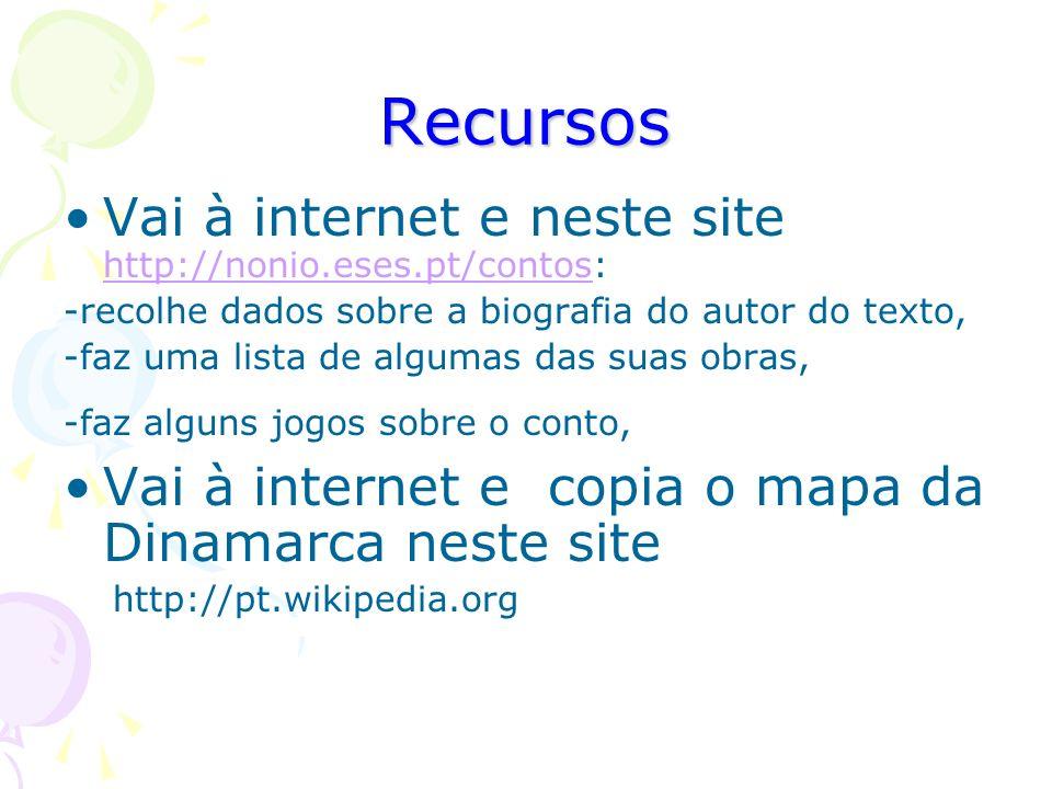 Recursos Vai à internet e neste site http://nonio.eses.pt/contos: