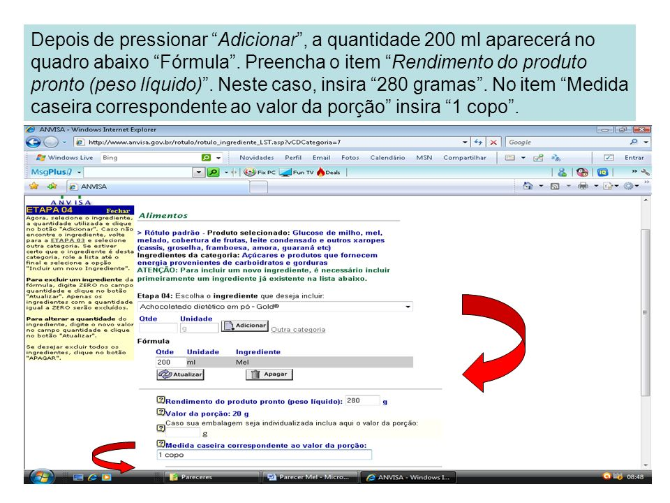 Depois de pressionar Adicionar , a quantidade 200 ml aparecerá no quadro abaixo Fórmula .