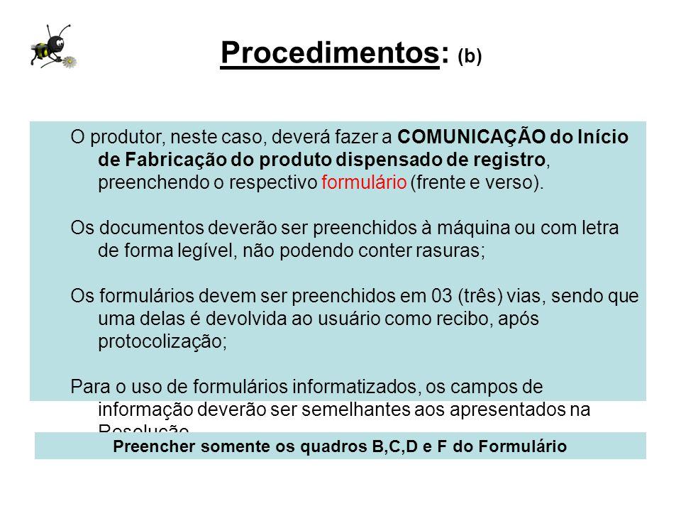 Preencher somente os quadros B,C,D e F do Formulário